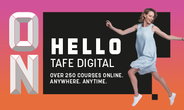 Over 250 courses online at TAFE Digital