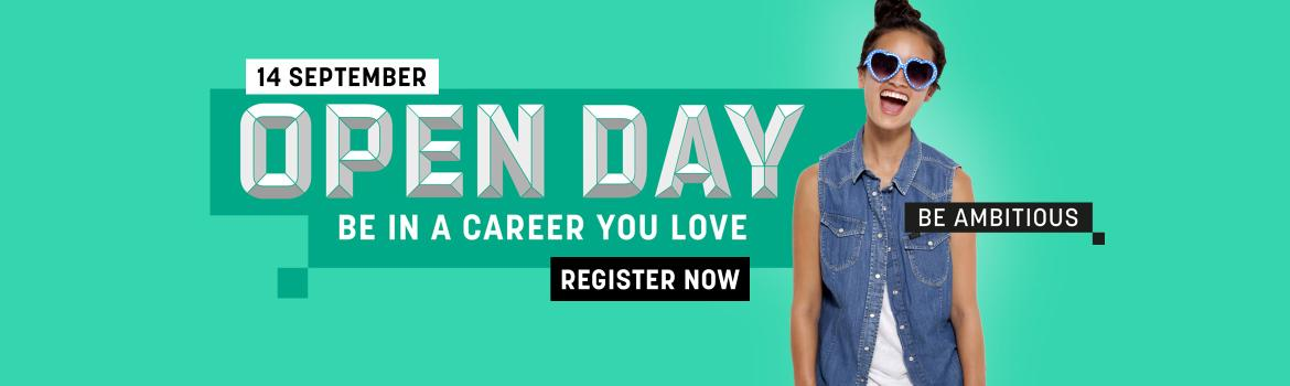 Open Day, Be in a Career you love - register now