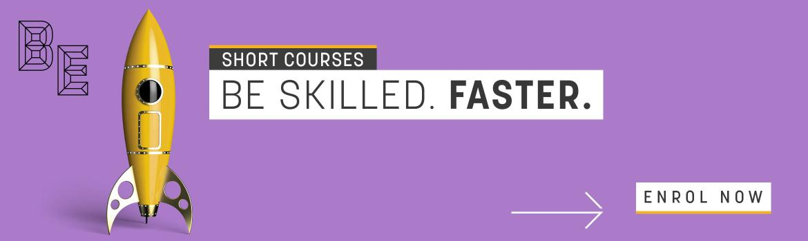 Short Courses. Be skilled. Faster.