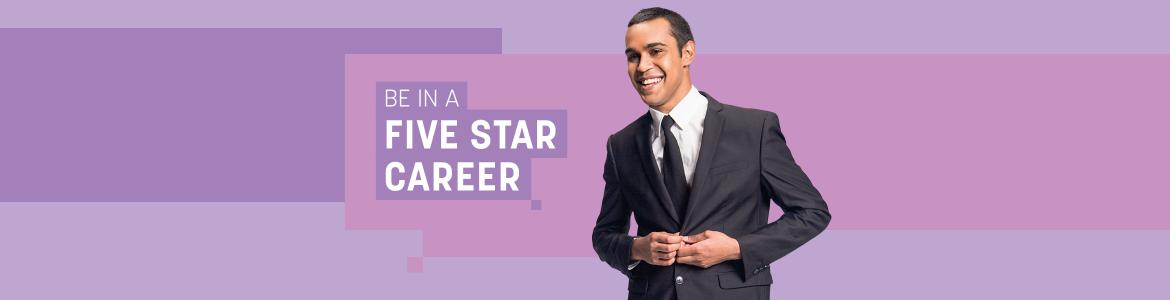 Be in a five star career